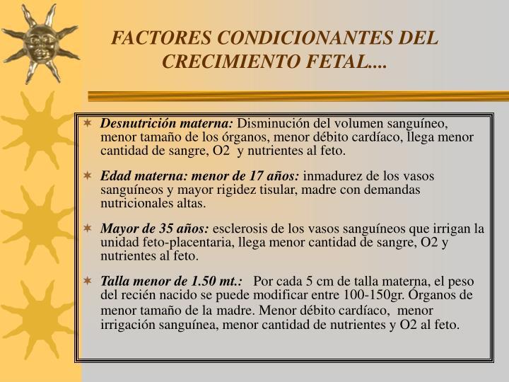 FACTORES CONDICIONANTES DEL CRECIMIENTO FETAL....
