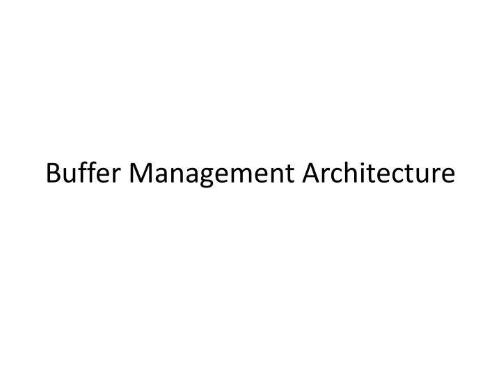Buffer Management Architecture