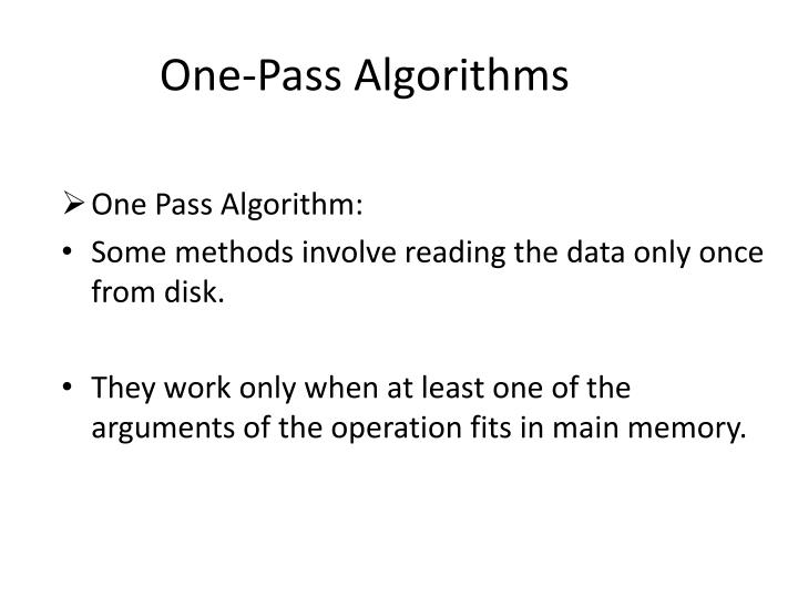One pass algorithms