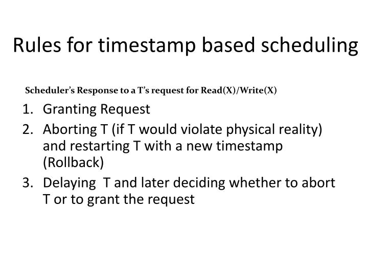 Rules for timestamp based scheduling