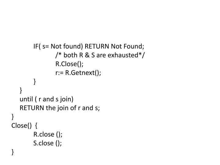 IF( s= Not found) RETURN Not Found;