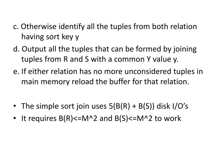 c. Otherwise identify all the tuples from both relation having sort key y