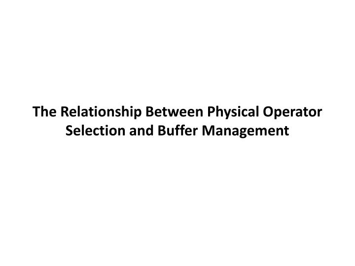 The Relationship Between Physical Operator