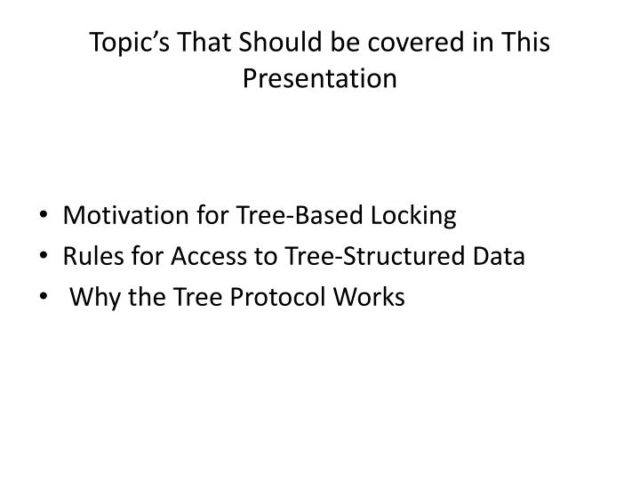 Topic's That Should be covered in This Presentation