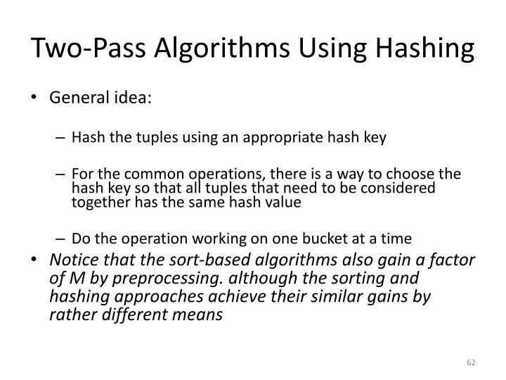Two-Pass Algorithms Using Hashing