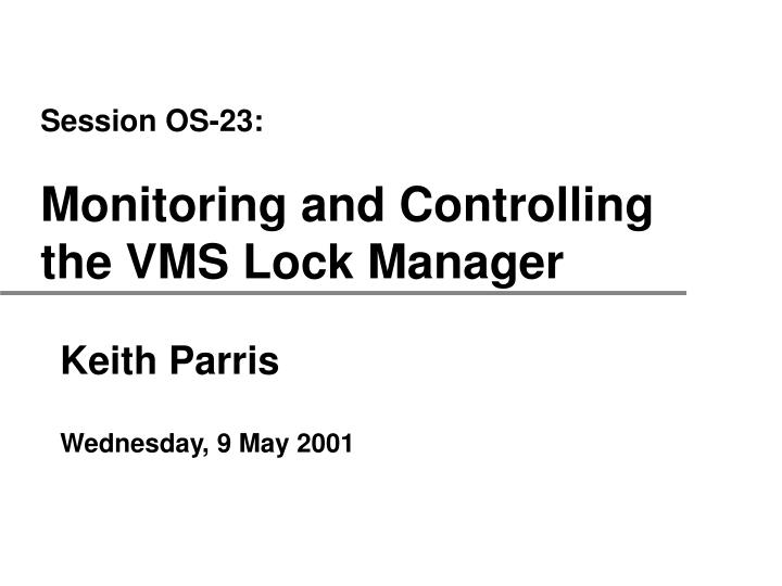session os 23 monitoring and controlling the vms lock manager n.