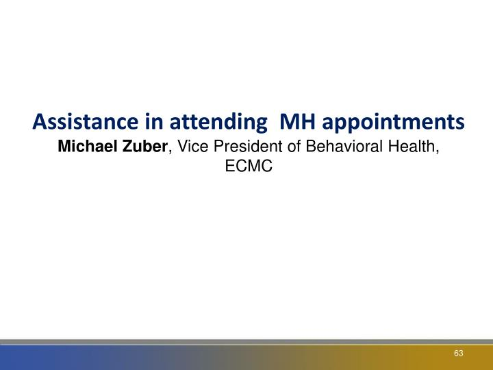 Assistance in attending  MH appointments