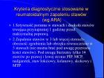 kryteria diagnostyczne stosowane w reumatoidalnym zapaleniu staw w wg ara