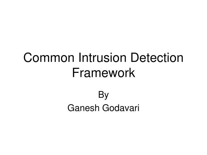 common intrusion detection framework n.