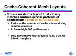cache coherent mesh layouts