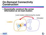 on demand connectivity construction1