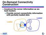 on demand connectivity construction3