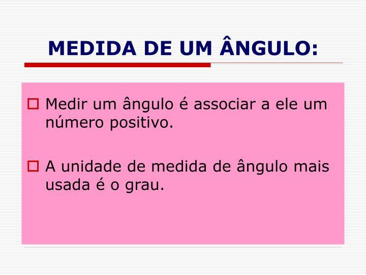 MEDIDA DE UM ÂNGULO: