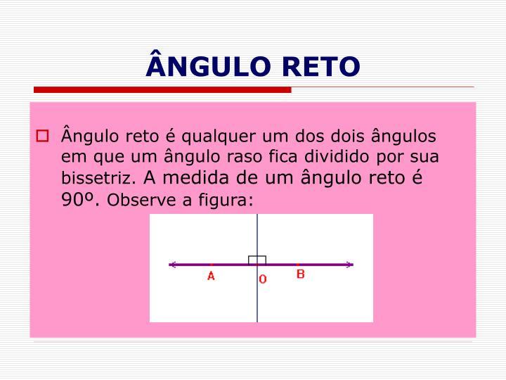 ÂNGULO RETO
