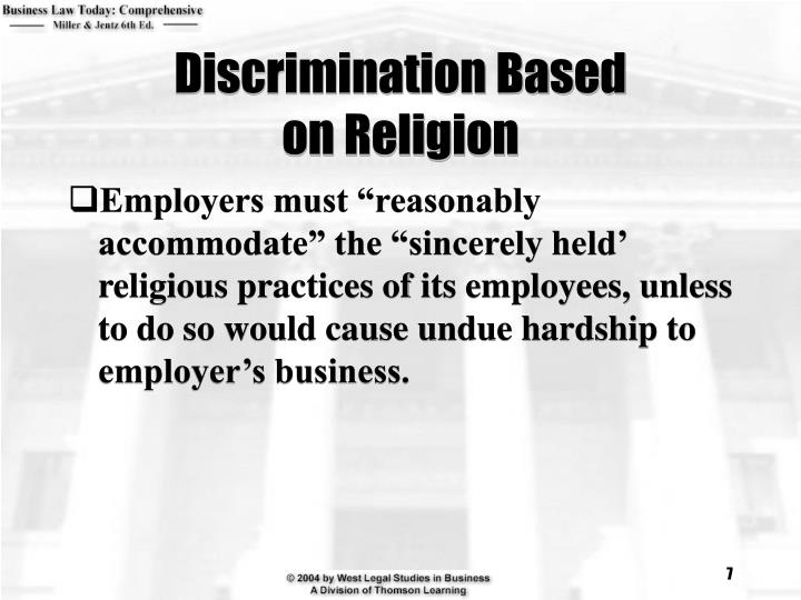 what causes religious discrimination Religious discrimination  , my blackness will cause prejudicesness against me, my blackness will make it harder for me to get a job, .
