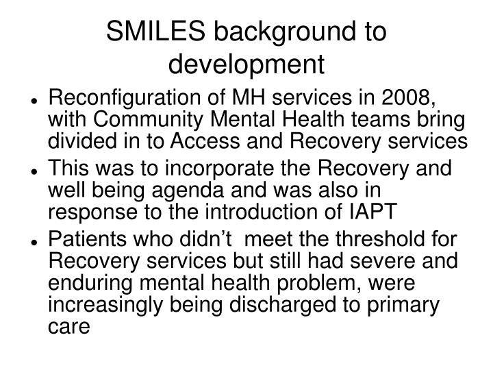 Smiles background to development