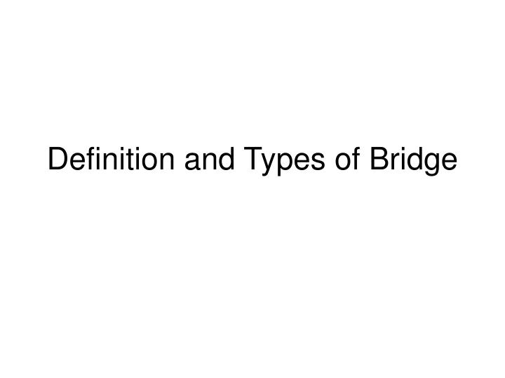 definition and types of bridge n.
