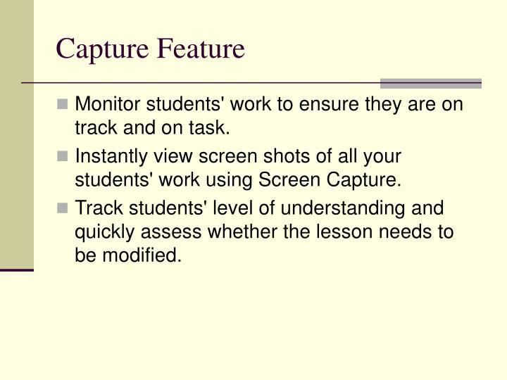 Capture Feature