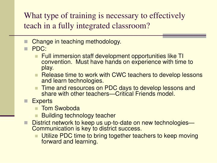 What type of training is necessary to effectively teach in a fully integrated classroom?