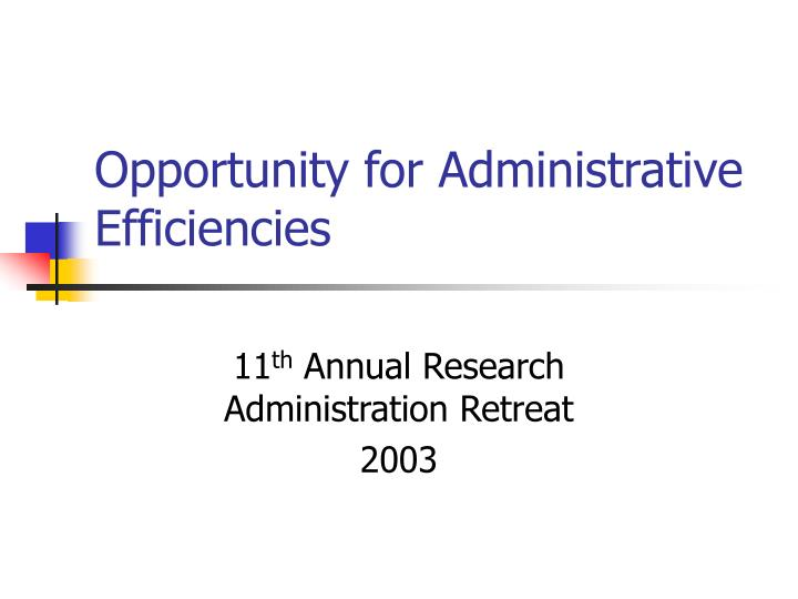 opportunity for administrative efficiencies n.
