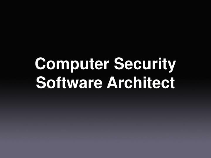 Computer Security Software Architect