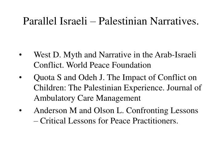 Parallel Israeli – Palestinian Narratives.