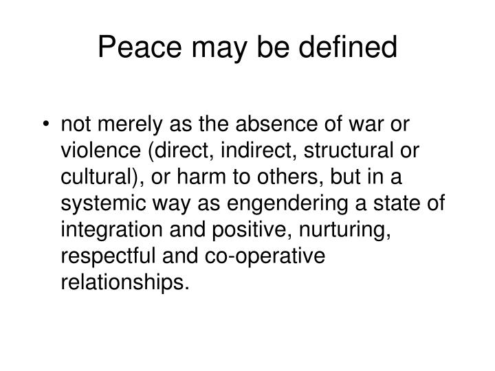 Peace may be defined