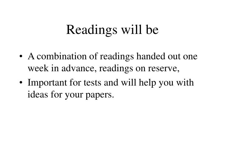 Readings will be