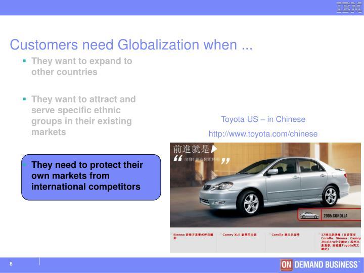 Customers need Globalization when ...