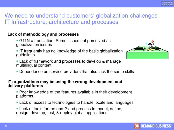 We need to understand customers' globalization challenges