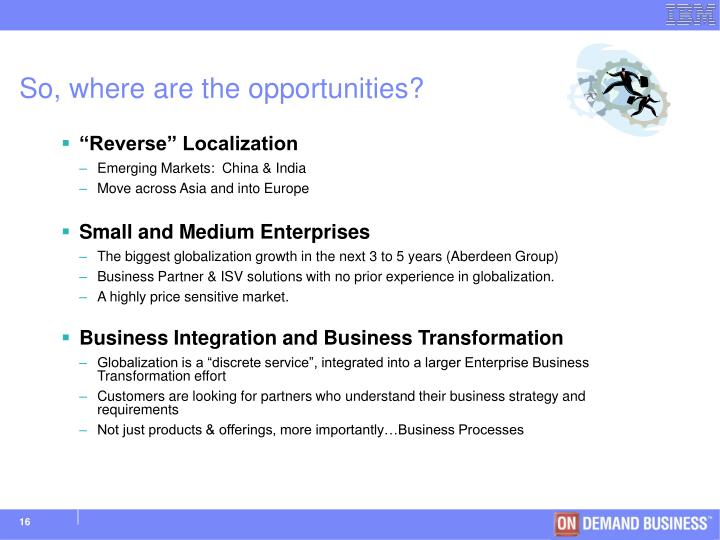 So, where are the opportunities?