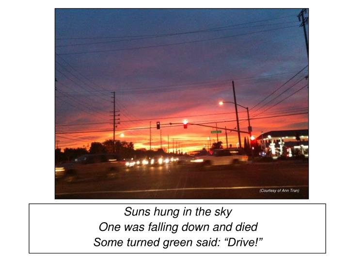 Suns hung in the sky