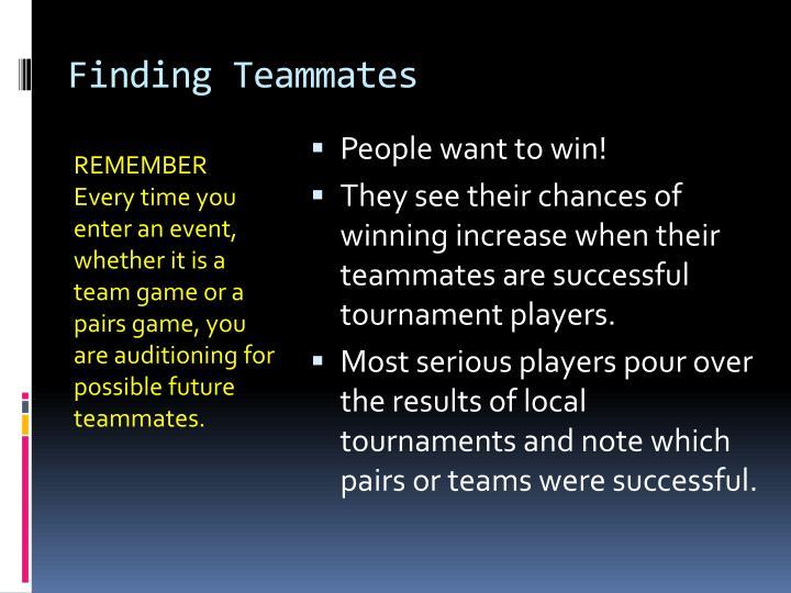 Finding Teammates