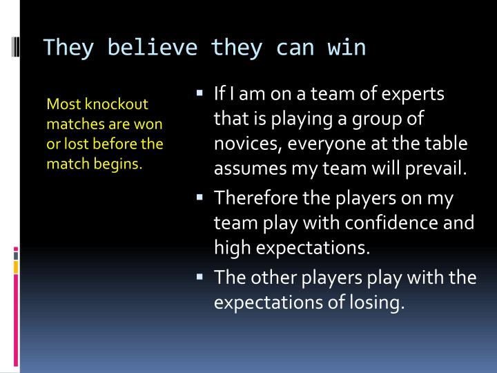 They believe they can win