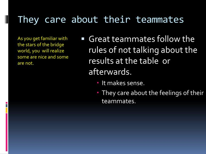 They care about their teammates