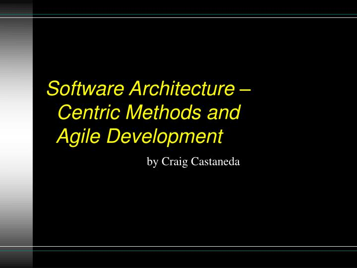 software architecture centric methods and agile development n.