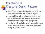 conclusion of creational design pattern