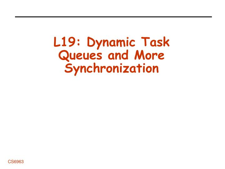 l19 dynamic task queues and more synchronization n.