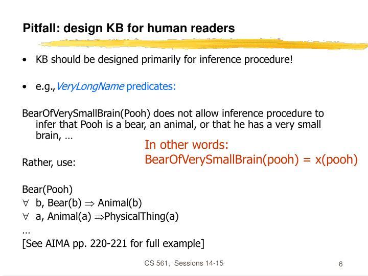 Pitfall: design KB for human readers