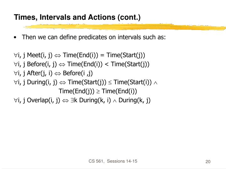 Times, Intervals and Actions (cont.)
