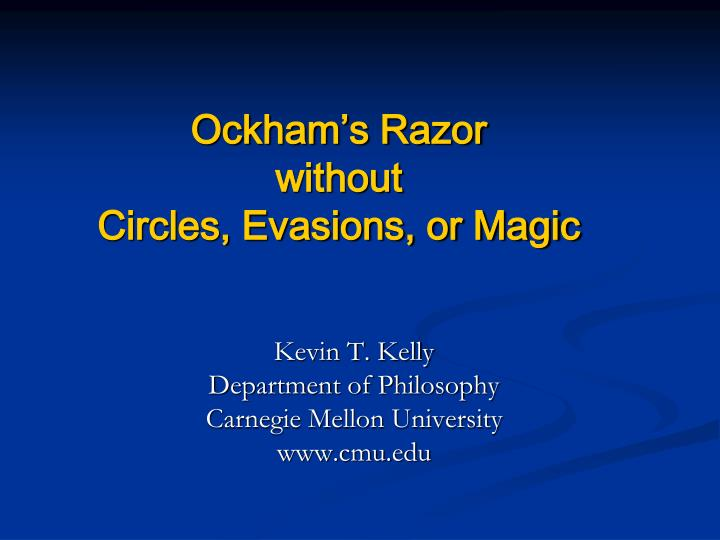 ockham s razor without circles evasions or magic n.