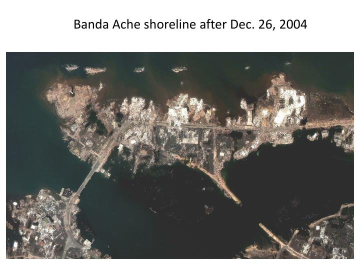 Banda Ache shoreline after Dec. 26, 2004
