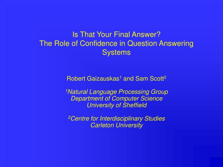 Is that your final answer the role of confidence in question answering systems