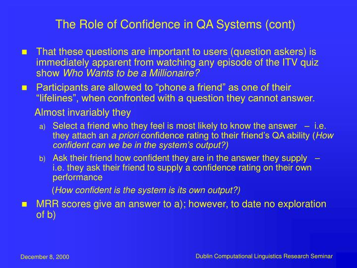 The Role of Confidence in QA Systems (cont)