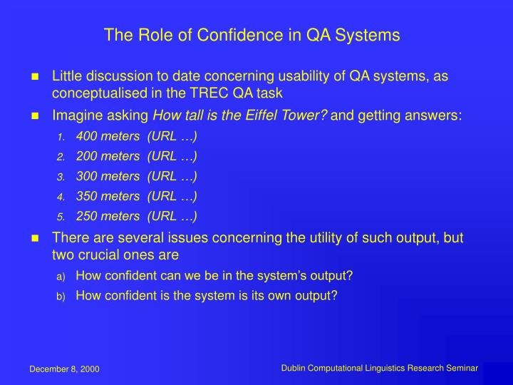 The Role of Confidence in QA Systems