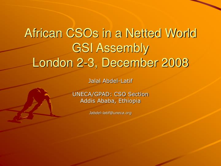 African csos in a netted world gsi assembly london 2 3 december 2008