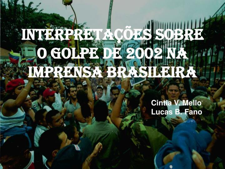 Interpretações sobre o golpe de 2002 na imprensa brasileira