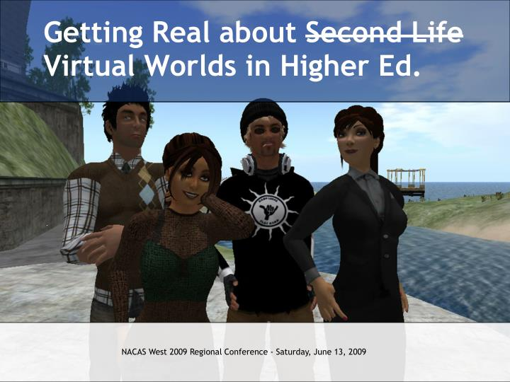 getting real about second life virtual worlds in higher ed n.
