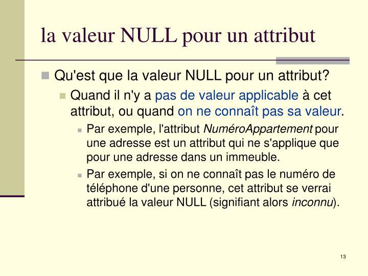 la valeur NULL pour un attribut