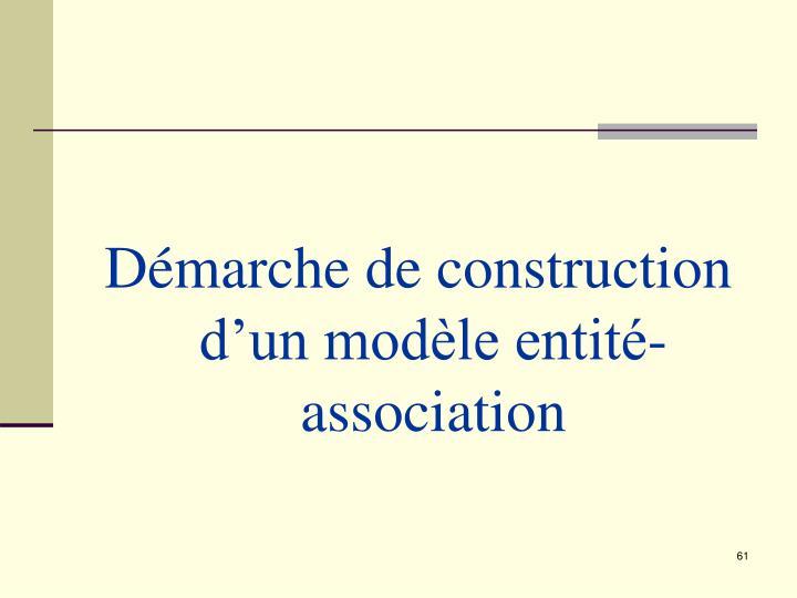 Démarche de construction d'un modèle entité-association
